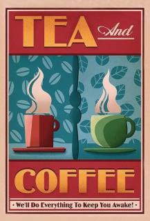 Tea and Coffee alles um dich wach zu machen blechschild