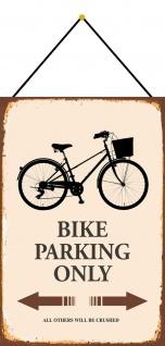 Blechschild Bike Fahrrad parking only parkschild Metallschild 20x30 mit Kordel