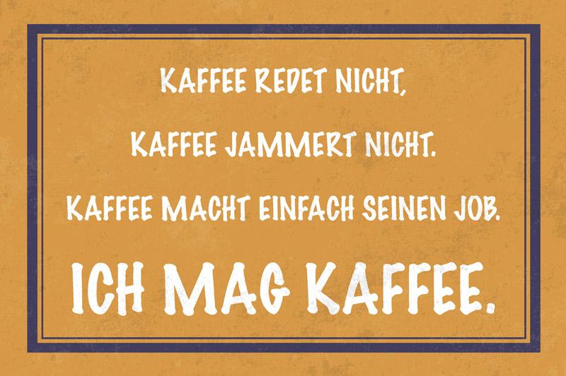 Kaffee Redet Nicht Jammert Nicht Ich Mag Kaffee Lustig Spruch Blechschild