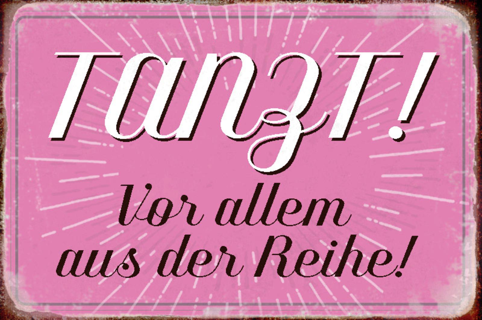 Outlet Store USA online Blechschild Spruch Tanzt Vor allem aus ...