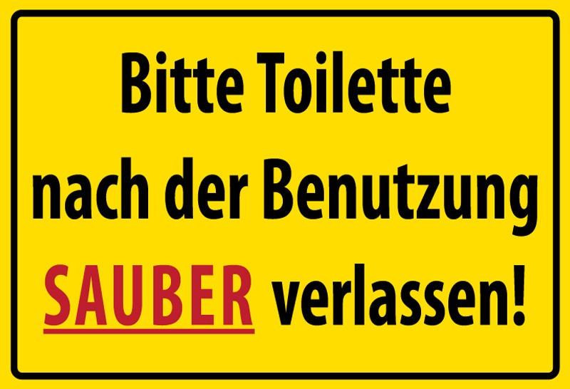 Bitte toilette nach der Benutzung Sauber verlassen! Gelbe