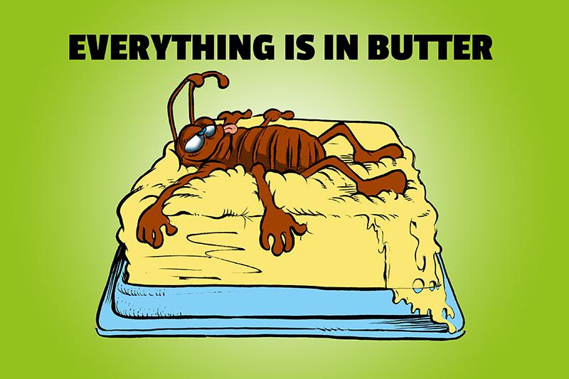 Everything Is In Butter Spruchschild Lustig Blechschild Comic
