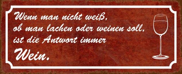Blechschild Spruch Wein weinen lachen Metallschild 27x10 cm Wanddeko tin sign