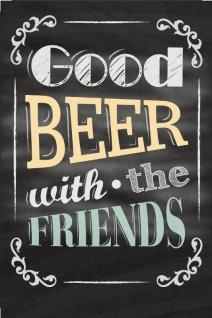 """"""" Good beer with the friends"""" gute bier mit freunde spruchschild, blechschild, kneipe, bar, biergarten, party"""