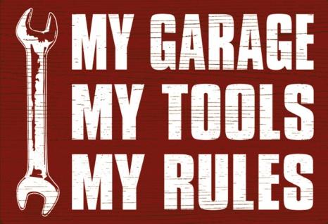 My garage - My Tools - My Rules Blechschild 20x30 cm