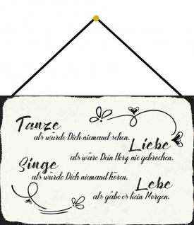 Blechschild Spruch Tanze Liebe Singe Lebe Metallschild Deko 20x30 cm m. Kordel