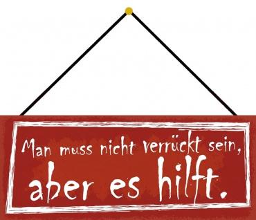 Schatzmix Blechschild Spruch Man muss nicht verrückt sein Metallschild 27x10 cm mit Kordel