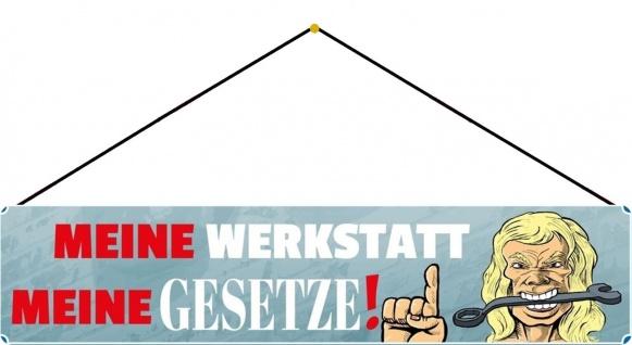 Blechschild Spruch Meine Werkstatt meine Gesetze! Metallschild 46x10 mit Kordel