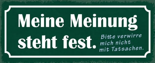 Blechschild Spruch Meine Meinung steht fest Metallschild Wanddeko 27x10 cm tin sign
