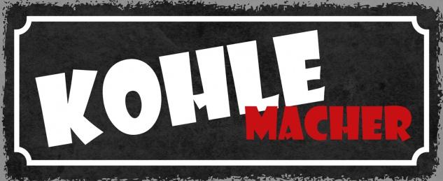 Blechschild Spruch KOHLE-Macher Metallschild 27x10 Deko tin sign