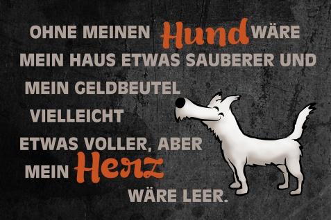 Blechschild Spruch Ohne meinen Hund Metallschild Wanddeko 20x30 cm tin sign