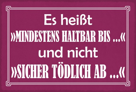 Blechschild Spruch Mindestens haltbar bis... Metallschild Wanddeko 20x30 cm tin sign