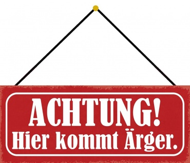 Schatzmix Blechschild Achtung Hier kommt Ärger Metallschild 27x10 Deko tin sign mit Kordel
