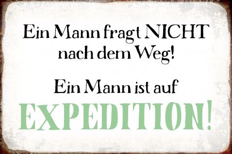 Blechschild Spruch Man auf Expedition Metallschild Wanddeko 20x30 cm tin sign