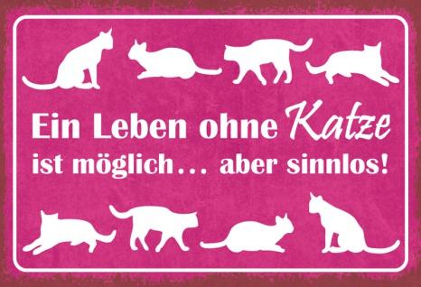Blechschild Spruch Leben ohne Katze sinnlos Metallschild 20x30 Deko tin sign