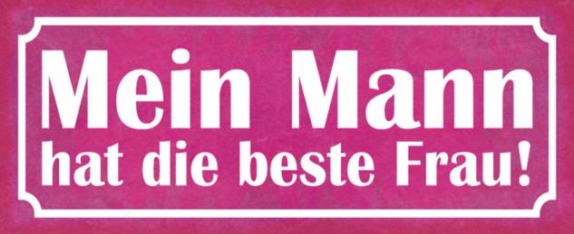 Blechschild Spruch Mein Mann beste Frau Metallschild 27x10 cm Wanddeko tin sign