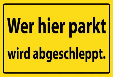 Warnschild: Wer hier parkt wird abgeschleppt Metallschild Wanddeko 20x30 cm tin sign