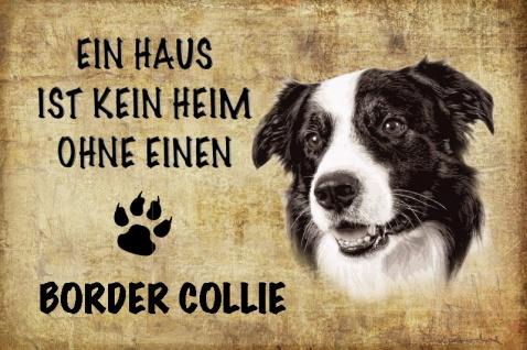 Ein haus ist kein heim ohne einenBorder Collie hund blechschild