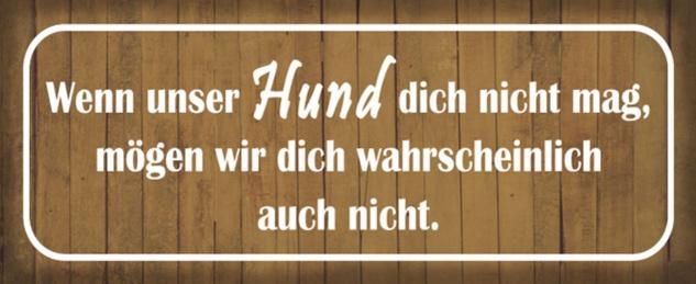 Blechschild Spruch Hund Tier Familie Metallschild 27x10 cm Wanddeko tin sign