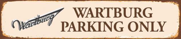 Wartburg parking only strassenschild rost 46x10cm blechschild