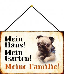 Blechschild Hund Mein Haus! Mein Garten! Mops Metallschild Deko 20x30 m. Kordel