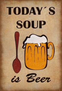 Blechschild Today's Soup is Beer Metallschild Wanddeko 20x30 cm tin sign