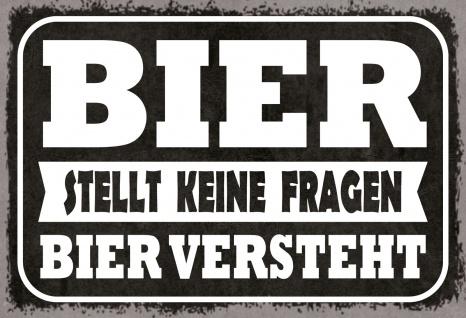 Blechschild Spruch Bier stellt keine Fragen... Metallschild 20x30 Deko tin sign