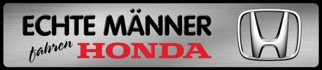 Echte Männer fahren Honda Parking Auto Car motorrad Blechschild 46x10 cm