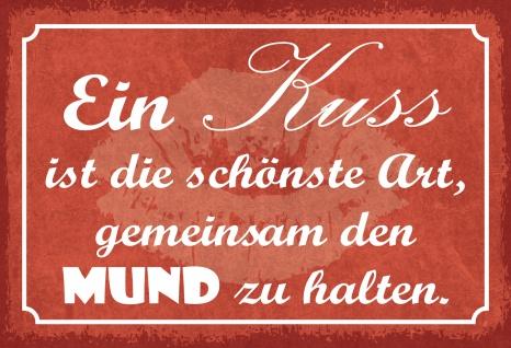 Blechschild Spruch Ein Kuss ist die schönste Art... Metallschild 20x30 Deko