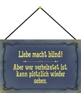 Blechschild Liebe macht blind! Metallschild Deko 20x30 cm tin sign mit Kordel