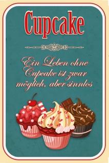 """"""" Cupcake - Ein Leben ohne Cupcake ist zwar möglich, aber sinnlos"""" blechschild, spruchschild, retro, kuchen, backen, fairy cake, lustig"""