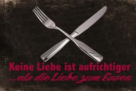 Blechschild Spruch Keine Liebe ist aufrichtiger als die zum Essen Metallschild Wanddeko 20x30 cm tin sign
