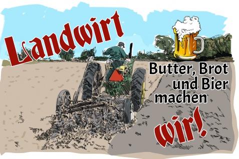 Blechschild Spruch Landwirt - Butter, Brot und Bier machen wir! Metallschild Wanddeko 20x30 cm tin sign