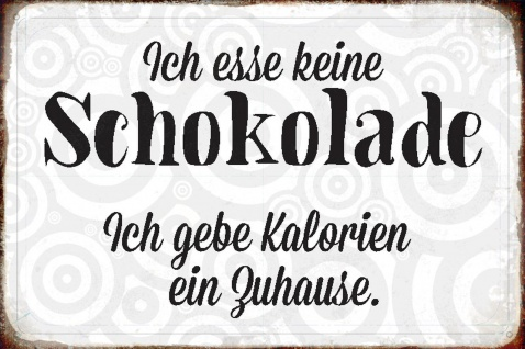 Blechschild Spruch Keine Schokolade Kalorien Metallschild Wanddeko 20x30 cm tin sign
