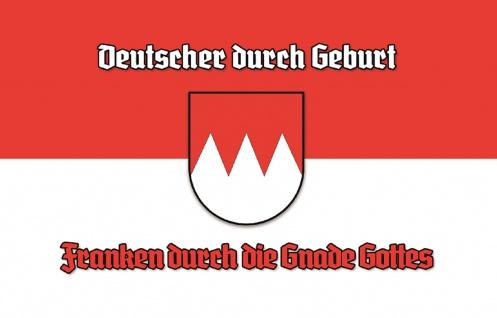 Deutscher durch Geburt, Franken durch die Gnade Gottes Blechschild 20x30 cm