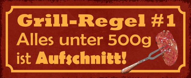 Blechschild Spruch Grill-Regel #1 Alles unter 500g ist Aufschnitt! Metallschild 27x10 Deko tin sign