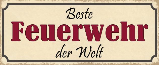 Blechschild Spruch Beste FEUERWEHR der Welt Metallschild 27x10 Deko tin sign