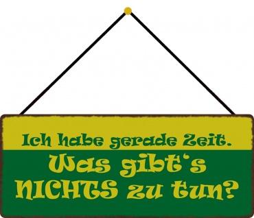 Schatzmix Blechschild Spruch Ich habe gerade Zeit Metallschild 27x10 tin sign mit Kordel