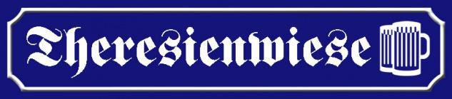 Theresienwiese Oktoberfest Biergarten straßenschild blechschild
