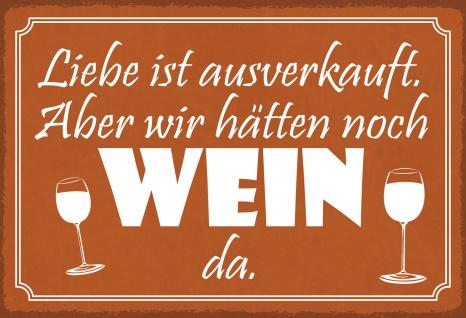 Blechschild Spruch ...Wein ist noch da Metallschild Wanddeko 20x30 cm tin sign