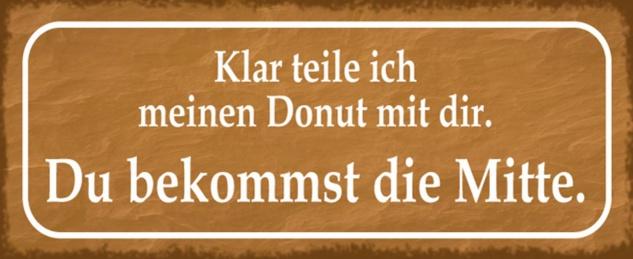 Blechschild Spruch Donut teilen bekommst Mitte Metallschild 27x10 cm Wanddeko tin sign