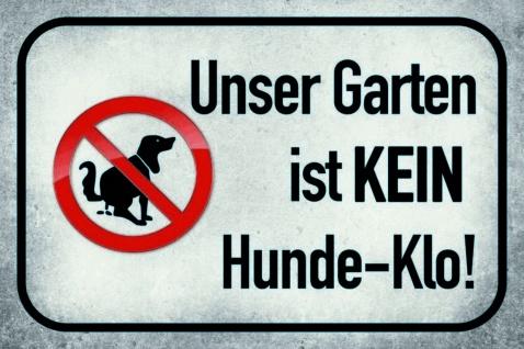 Hinweisschild: Unser Garten ist KEIN Hunde-klo Blechschild 20x30 cm