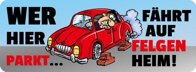 Blechschild Spruch Wer hier parkt fährt auf Felgen Heim Metallschild 27x10 cm Wanddeko tin sign