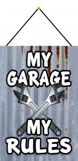 Blechschild Spruch My Garage my Rules Metallschild Deko 20x30 mit Kordel