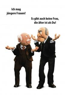 Blechschild Spruch Muppets Ich mag jüngere Frauen! Metallschild Wanddeko 20x30 cm tin sign