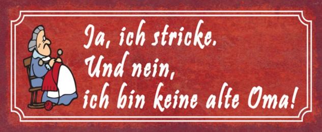 Blechschild Spruch Stricke keine alte Oma Metallschild 27x10 cm Wanddeko tin sign