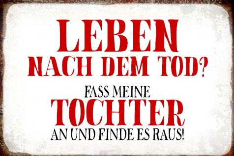 Blechschild Spruch Leben nach dem Tod? Metallschild Wanddeko 20x30 cm tin sign