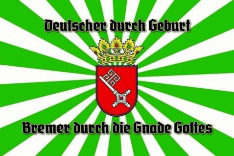 Deutscher durch Geburt, Bremer durch die Gnade Gottes Blechschild 20x30 cm