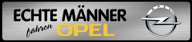 Echte Männer fahren Opel Parking Auto Car Blechschild 46x10 cm