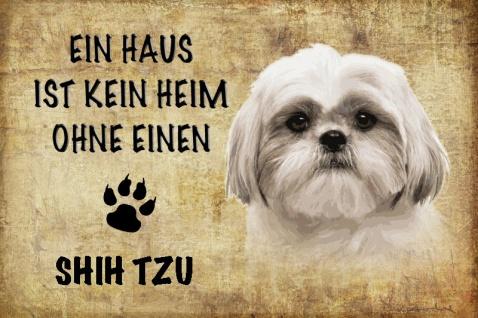 Ein haus ist kein heim ohne einen Shih Tzu hund blechschild